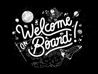 Welcome on board ! typography type stars lettering hand lettering cosmonaut starship planet space illustration black and white illustration black and white design illustration graphic design