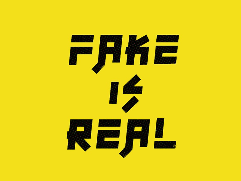 fake is real