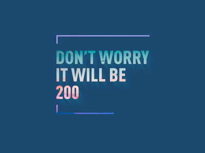 DON'T WORRY IT WILL BE 200 graphic design poster typography