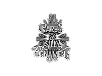 Who cares for silly ornaments | draft 2