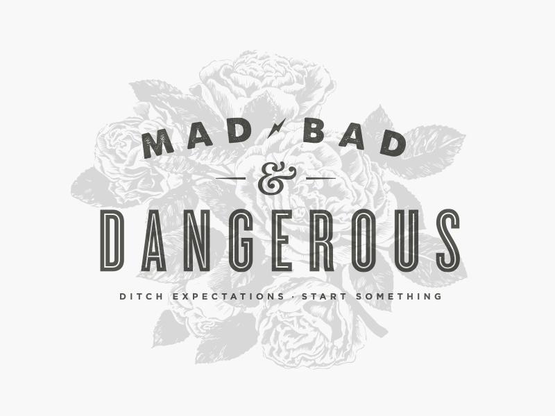 Mad, Bad & Dangerous identity lightning type flowers