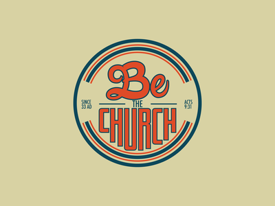Be the Church church design church badge branding design orange blue illustration logo vector