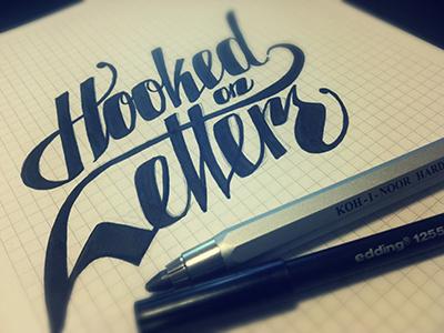 Hooked On Letters lettering hand lettering calligraphy custom type sketch scribble sketchbook