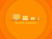 Anytime. Anywhere.