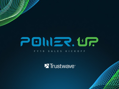 "Trustwave ""Power. Up."" FY19 Sales Kickoff Design"