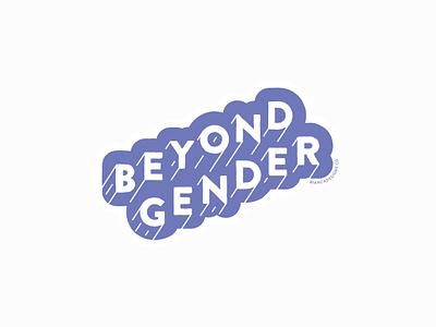 Beyond Gender typography bianca designs sketch vector illustration design