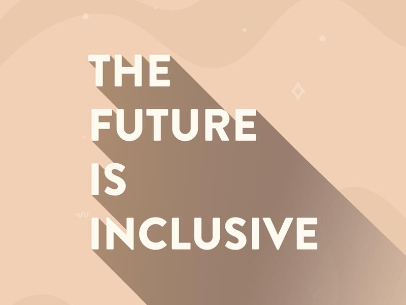 The Future Is Inclusive free free downloads wallpaper wallpaper design illustration bianca designs typography design