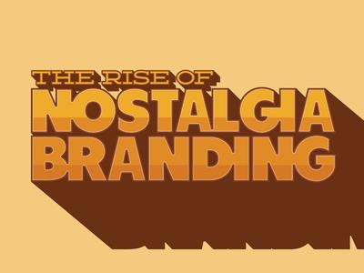 The Rise of Nostalgia Branding blog retro typographic