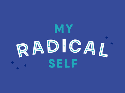 My Radical Self