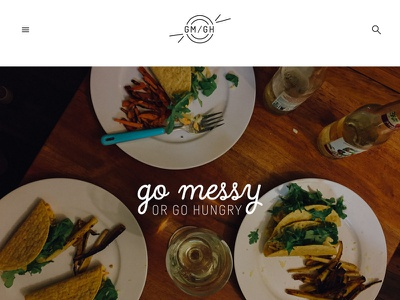Go Messy or Go Hungry final recipe branding food blog website food