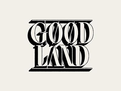 Good Land identity branding cover title block serif typography lettering illustration type logo