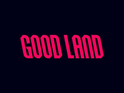Good Land shirt graphic black design vector apparel lettering typography logo branding type identity