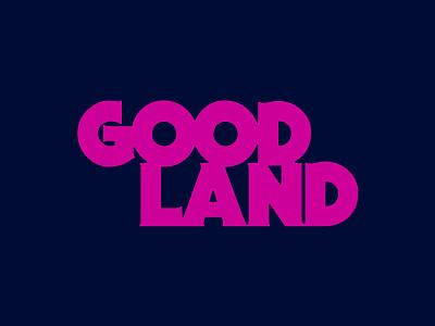 Good Land sticker shirt design badge logotype apparel graphic vector lettering typography logo branding type identity