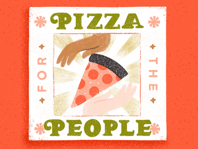 Pizza for the People pizza slice hands pizza on earth world peace retro pizza box typography inclusivity peace pizza