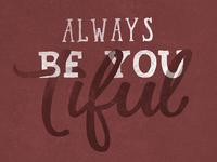 Always BE YOU tiful