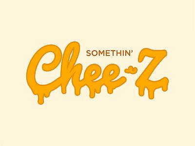 Somethin Cheez type cheesy cheese