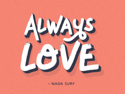Always Love loose lyrics to live by lyrics nada surf always love depth shadow brush brush lettering