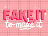 Fake It to Make It