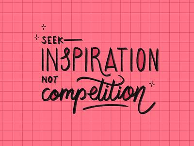 Seek Inspiration, Not Competition grid pink self care self love inspirational motivational cursive script chalk lettering chalk handlettering lettering