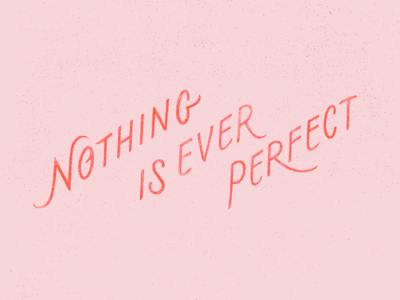 Everything =/= Perfect mood negativity sketch typography lettering type