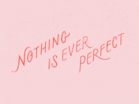 Everything =/= Perfect