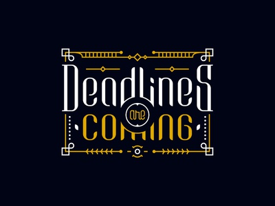 Deadlines Are Coming letters typography deadlines