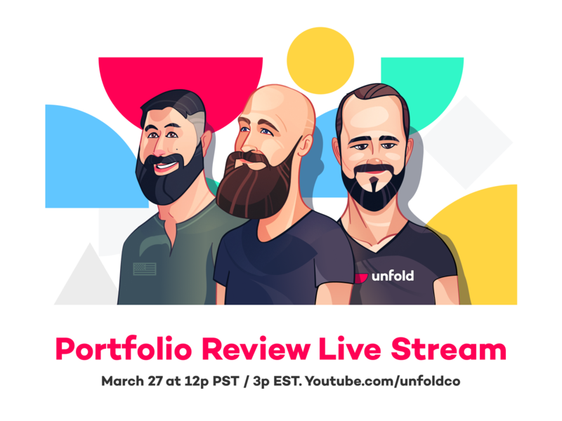Unfold Portfolio Live Stream March 27th product user interface illustration branding logo website ui web design youtube channel youtube live stream portfolio review unfold
