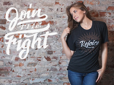 Join the Fight: Rejoice Shirt