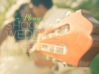 Shoot my wedding
