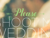 Please shoot my wedding 'cause i'm getting married