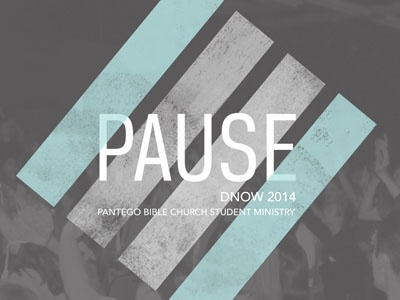 Pause pause dnow student ministry church youth ministry