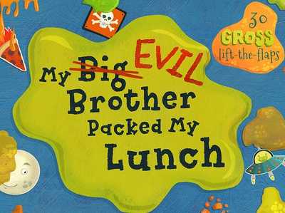 My Big Evil Brother Packed My Lunch