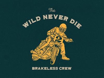 The Wild Will Never Die type typography wild motorbike motorcycle skull vector vintage illustrator illistration