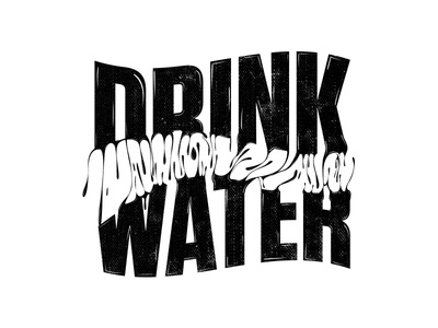 Drink Water type graphic design lettering black and white graphic