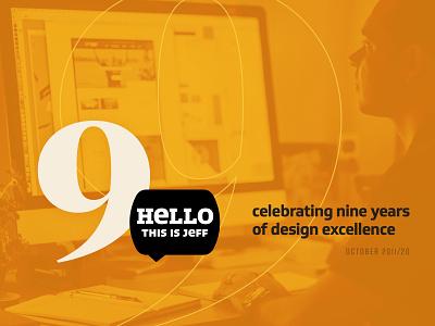 9 Years for HELLO THIS IS JEFF branding milestone celebration agency 9 anniversary celebrate design