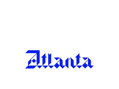 Atlanta type typography atl lettering blackletter atlanta