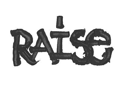 Raise grunge dirty filthy pltnk calligraffiti lettering calligraphy