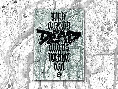 You're Already Dead slaves poster pltnk calligraffiti lettering calligraphy