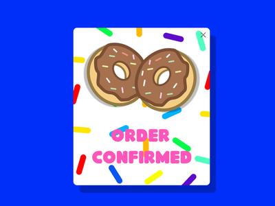 Pop up/ order confirmed Doughnut dailyui confirmed doughnut overlay popup app identity type clean branding typography ux color ui design