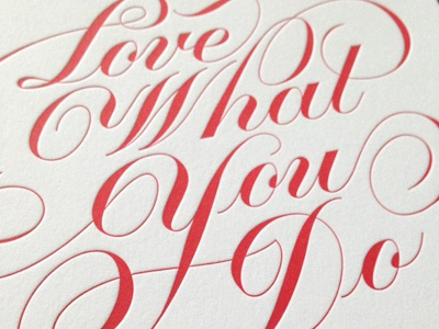 Love what you do print lettering script print letterpress