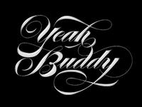 Yeah Budddddy