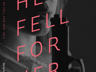 He Fell for Her .38's by Rorry East - Book Cover Design book cover fiction print