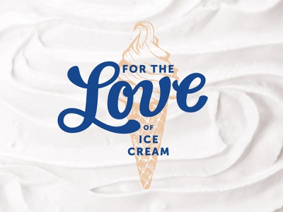 For the Love of Ice Cream lettering vintage script hand lettering hand written ice cream logo ice cream logo