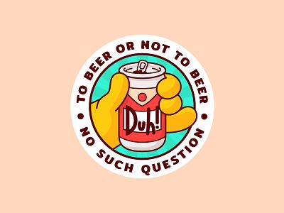 To beer or not to beer 🍻 beer can beer homer simpsons magnet sticker design sticker mule stickermule stickers sticker gradients flat design minimal illustration
