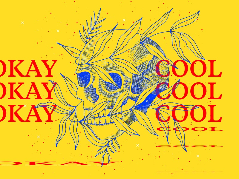 Okay Cool botanicals anatomy skull primary colors artwork typography drawing graphic design hand drawing illustration