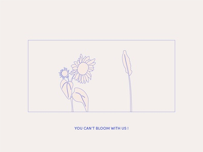 You Can't Bloom with Us ! minimal nature plant illustration design