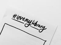 #lovemylibrary Lettering