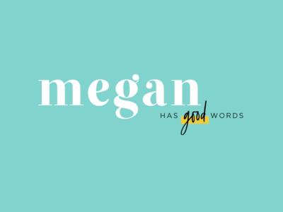 Megan Has Good Words   Initial Logo Concept