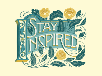 Stay Inspired! mwcm procreatelettering flourishes florals typography quote procreate handlettering