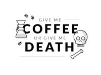 Coffee or Death Print